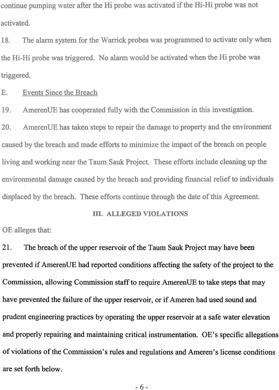 AmerenUE has cooperated fully with the Commission in this investigation. 20.