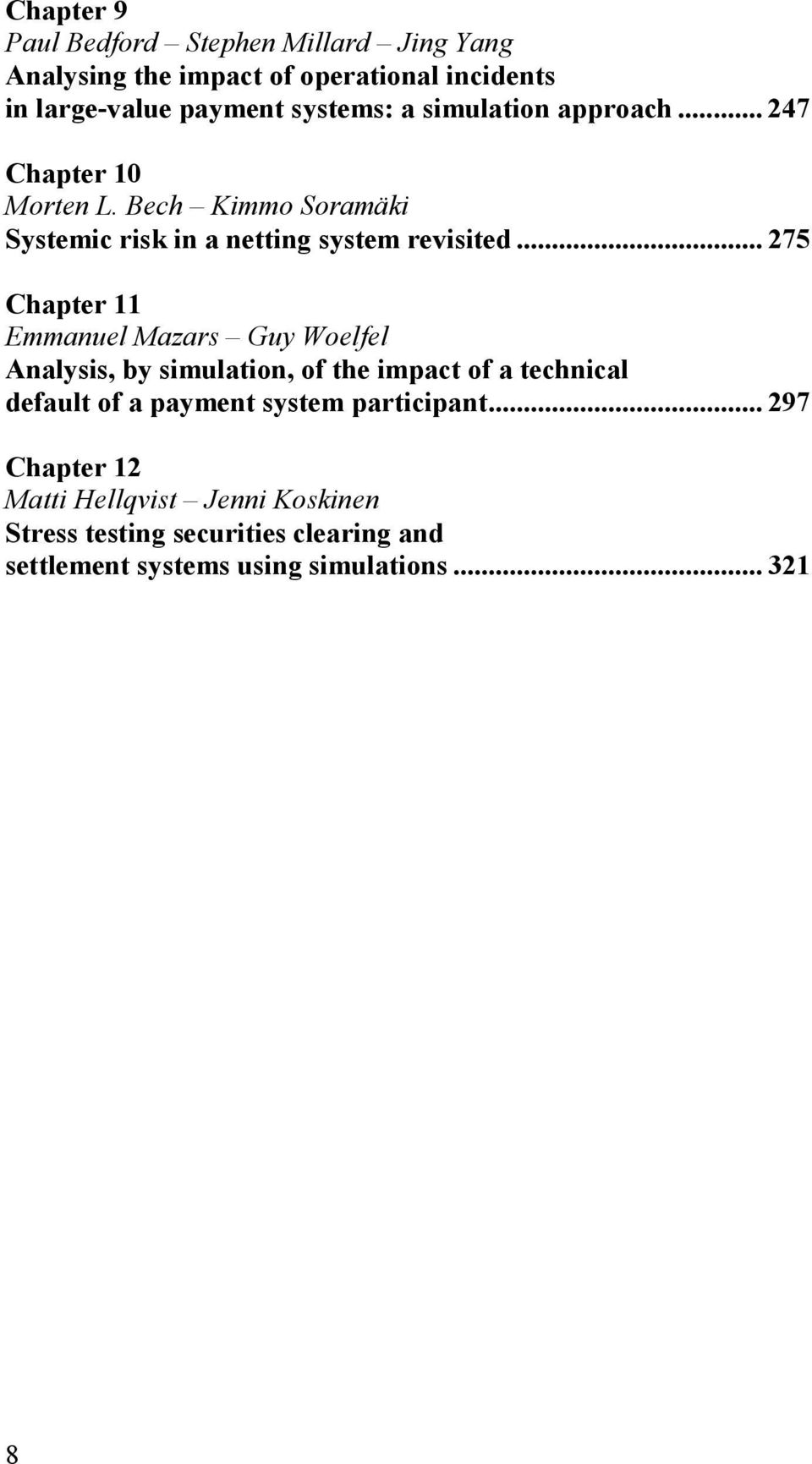 .. 275 Chapter 11 Emmanuel Mazars Guy Woelfel Analysis, by simulation, of the impact of a technical default of a payment system