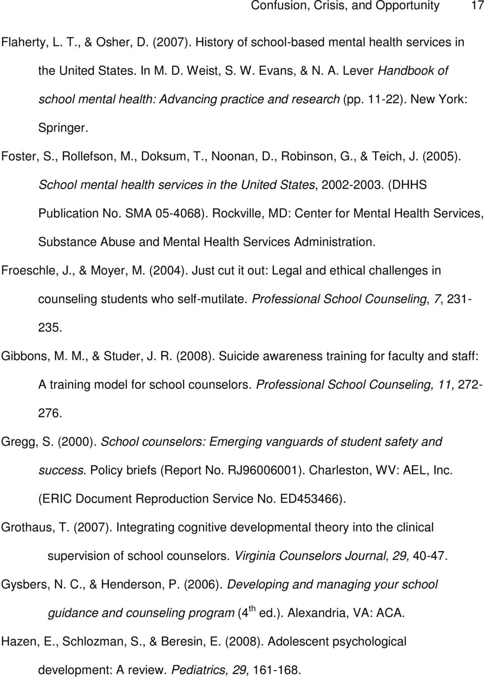 School mental health services in the United States, 2002-2003. (DHHS Publication No. SMA 05-4068).