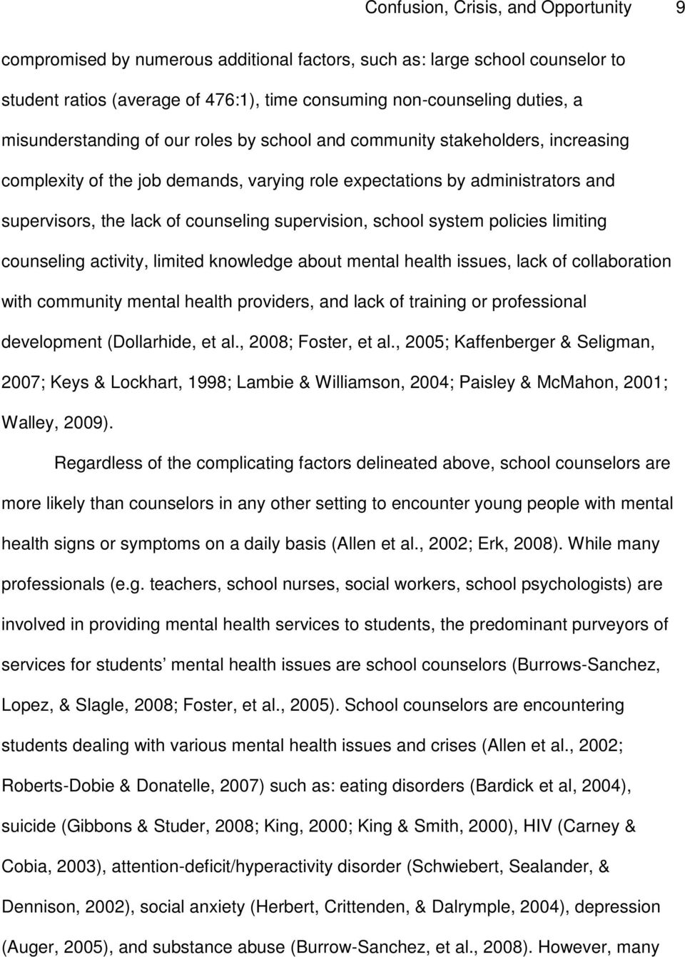 supervision, school system policies limiting counseling activity, limited knowledge about mental health issues, lack of collaboration with community mental health providers, and lack of training or
