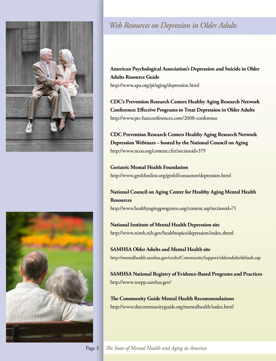 com/2008-conference CDC Prevention Research Centers Healthy Aging Research Network Depression Webinars hosted by the National Council on Aging http://www.ncoa.org/content.cfm?