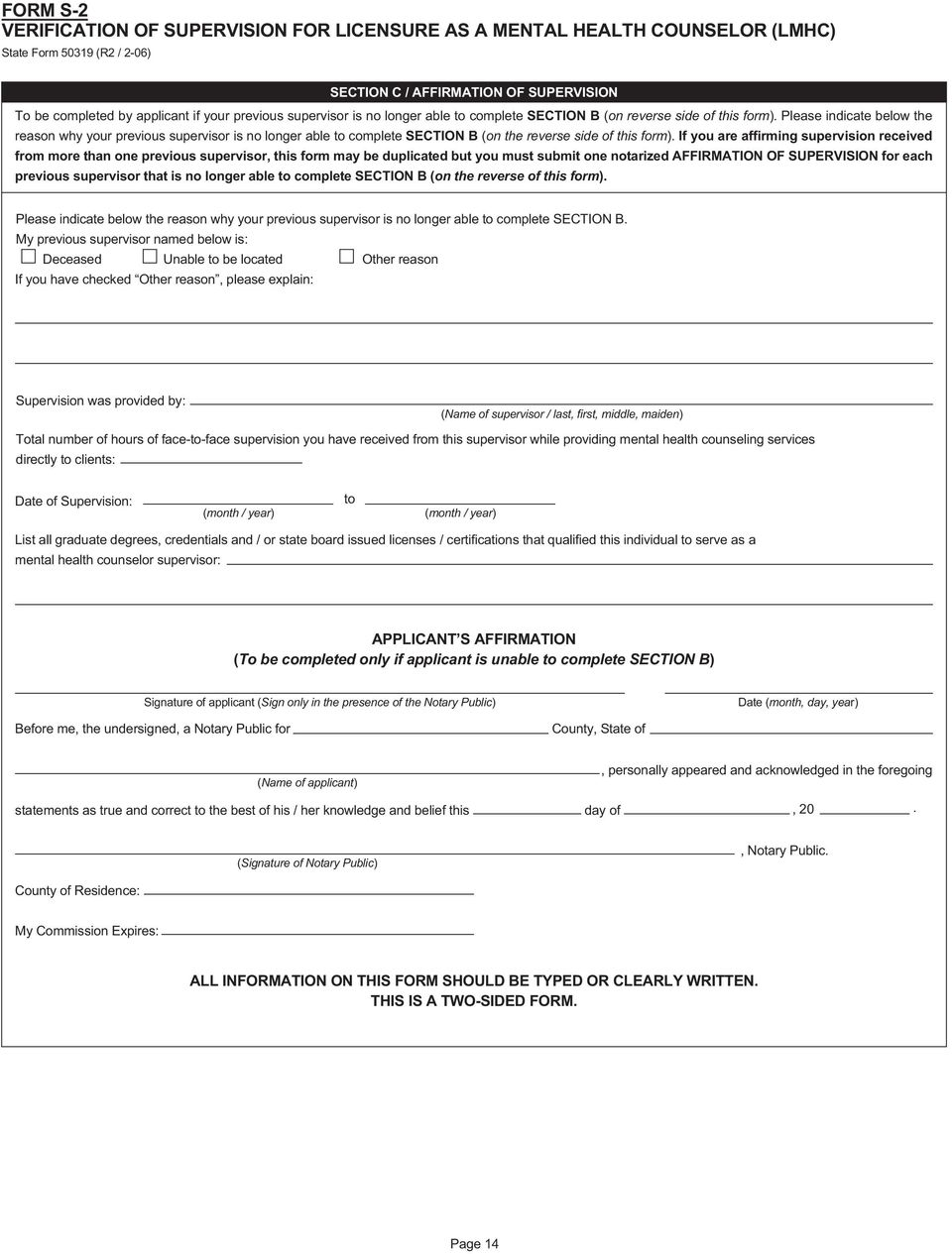 If you are affirming supervision received from more than one previous supervisor, this form may be duplicated but you must submit one notarized AFFIRMATION OF SUPERVISION for each previous supervisor
