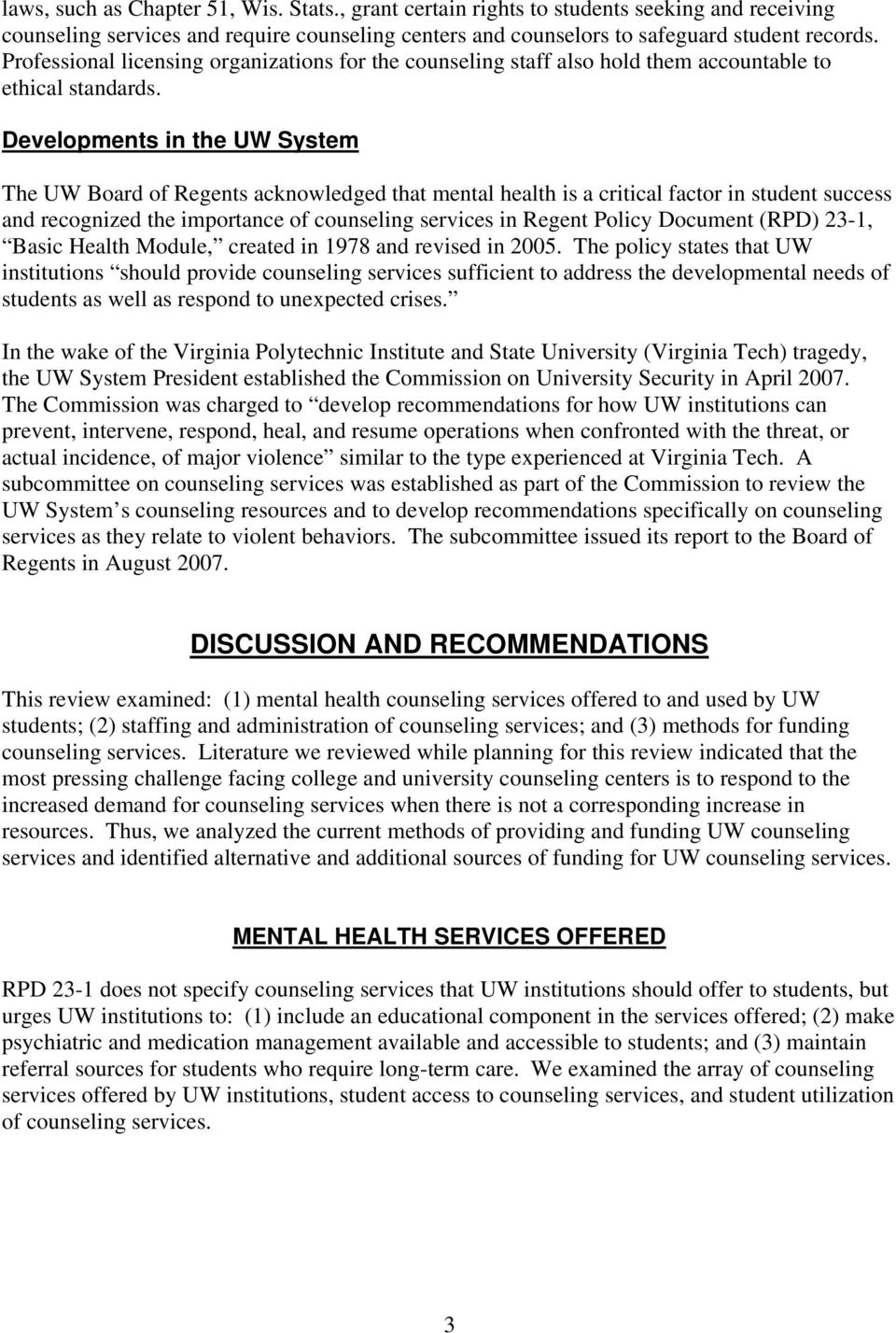 Developments in the UW System The UW Board of Regents acknowledged that mental health is a critical factor in student success and recognized the importance of counseling services in Regent Policy