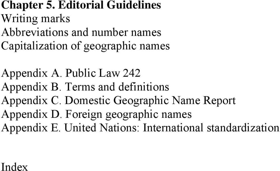 Capitalization of geographic names Appendix A. Public Law 242 Appendix B.