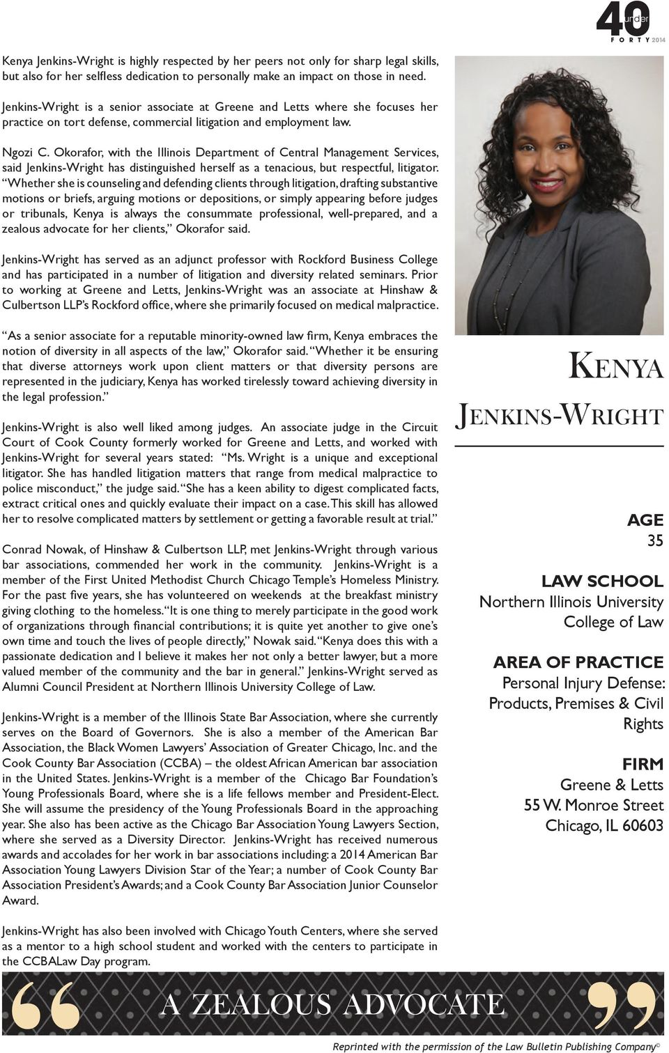 Okorafor, with the Illinois Department of Central Management Services, said Jenkins-Wright has distinguished herself as a tenacious, but respectful, litigator.