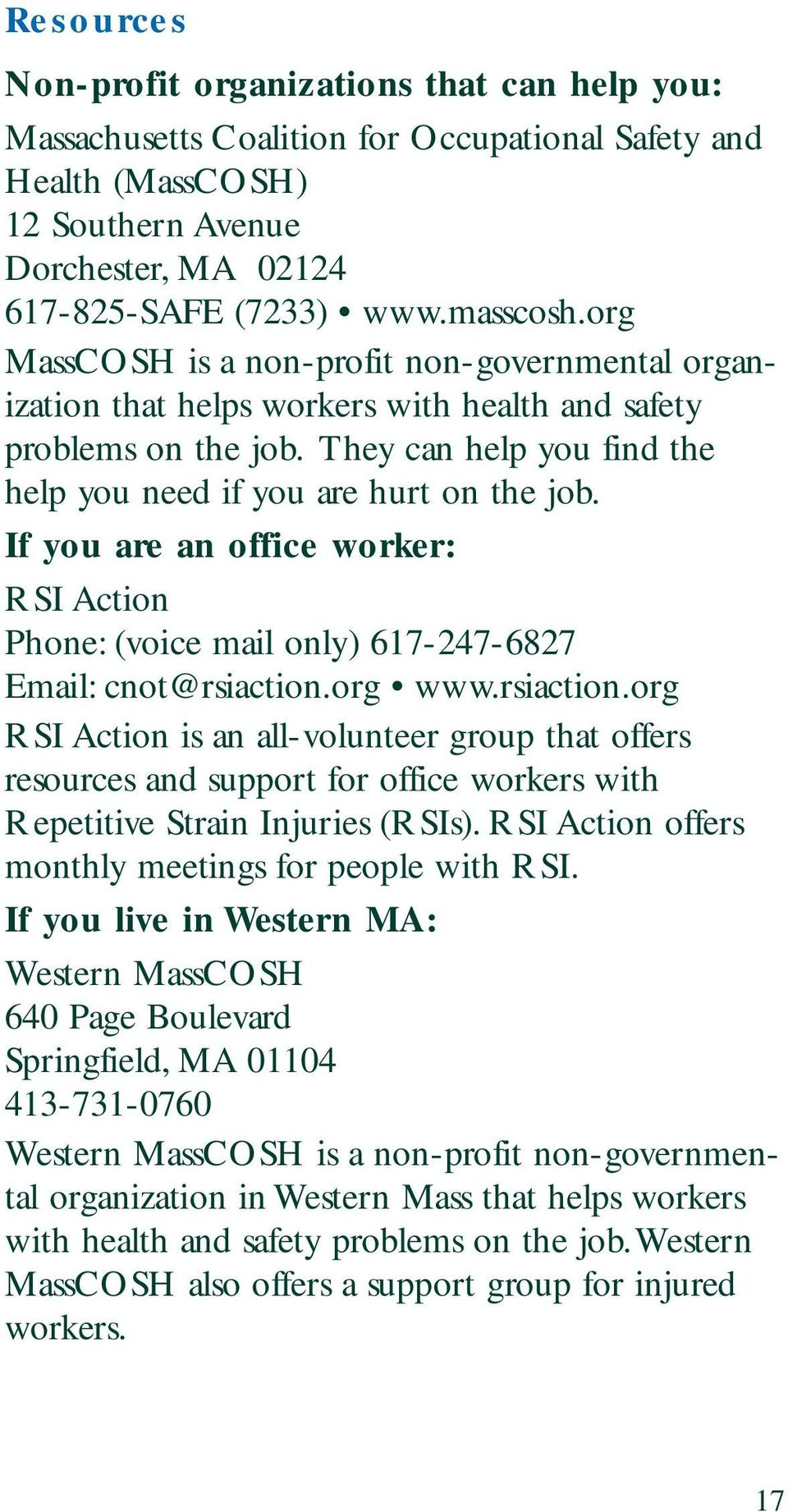 If you are an office worker: RSI Action Phone: (voice mail only) 617-247-6827 Email: cnot@rsiaction.