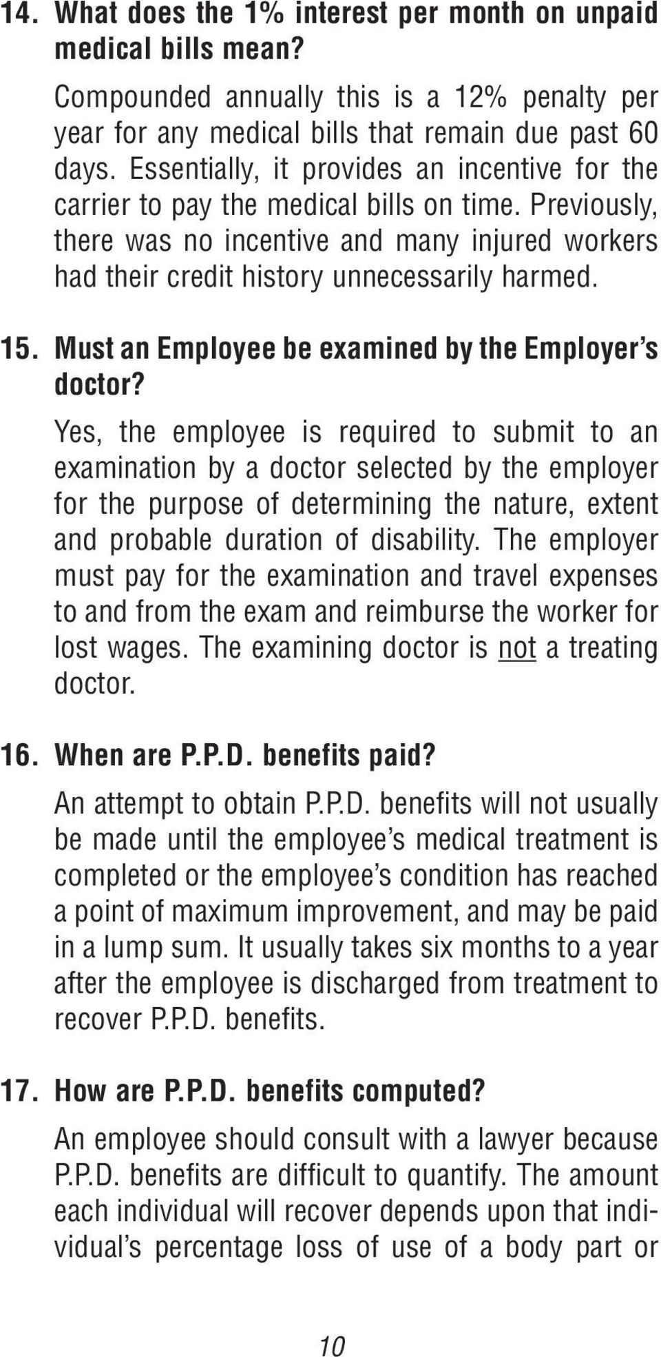 Must an Employee be examined by the Employer s doctor?