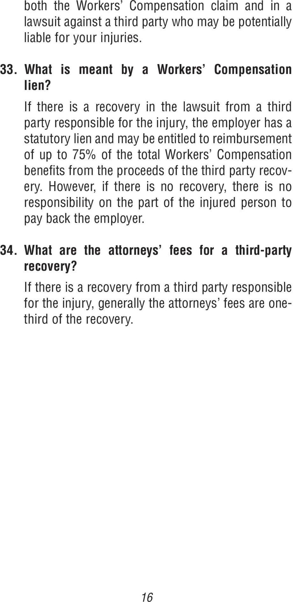 Workers Compensation benefits from the proceeds of the third party recovery.