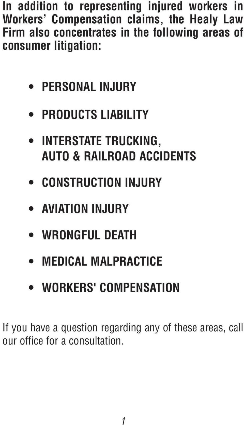 TRUCKING, AUTO & RAILROAD ACCIDENTS CONSTRUCTION INJURY AVIATION INJURY WRONGFUL DEATH MEDICAL MALPRACTICE