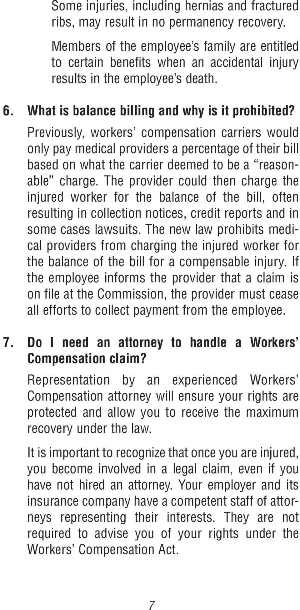 Previously, workers compensation carriers would only pay medical providers a percentage of their bill based on what the carrier deemed to be a reasonable charge.