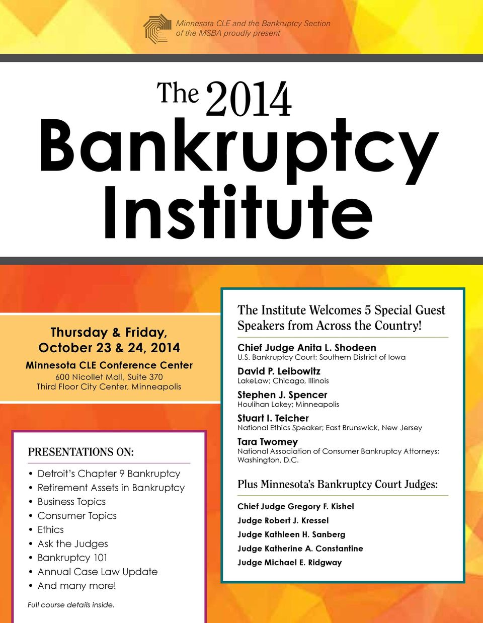 Update And many more! The Institute Welcomes 5 Special Guest Speakers from Across the Country! Chief Judge Anita L.