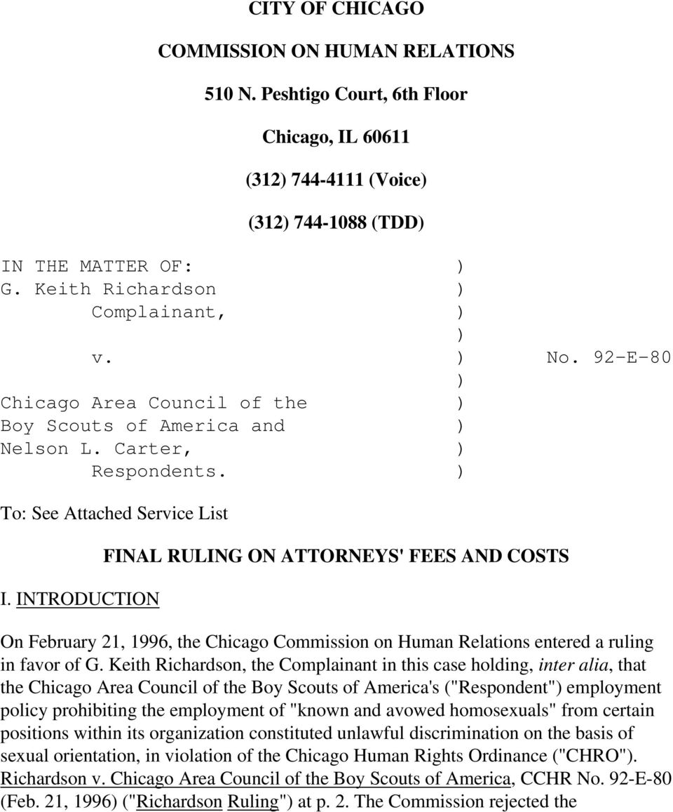 INTRODUCTION FINAL RULING ON ATTORNEYS' FEES AND COSTS On February 21, 1996, the Chicago Commission on Human Relations entered a ruling in favor of G.