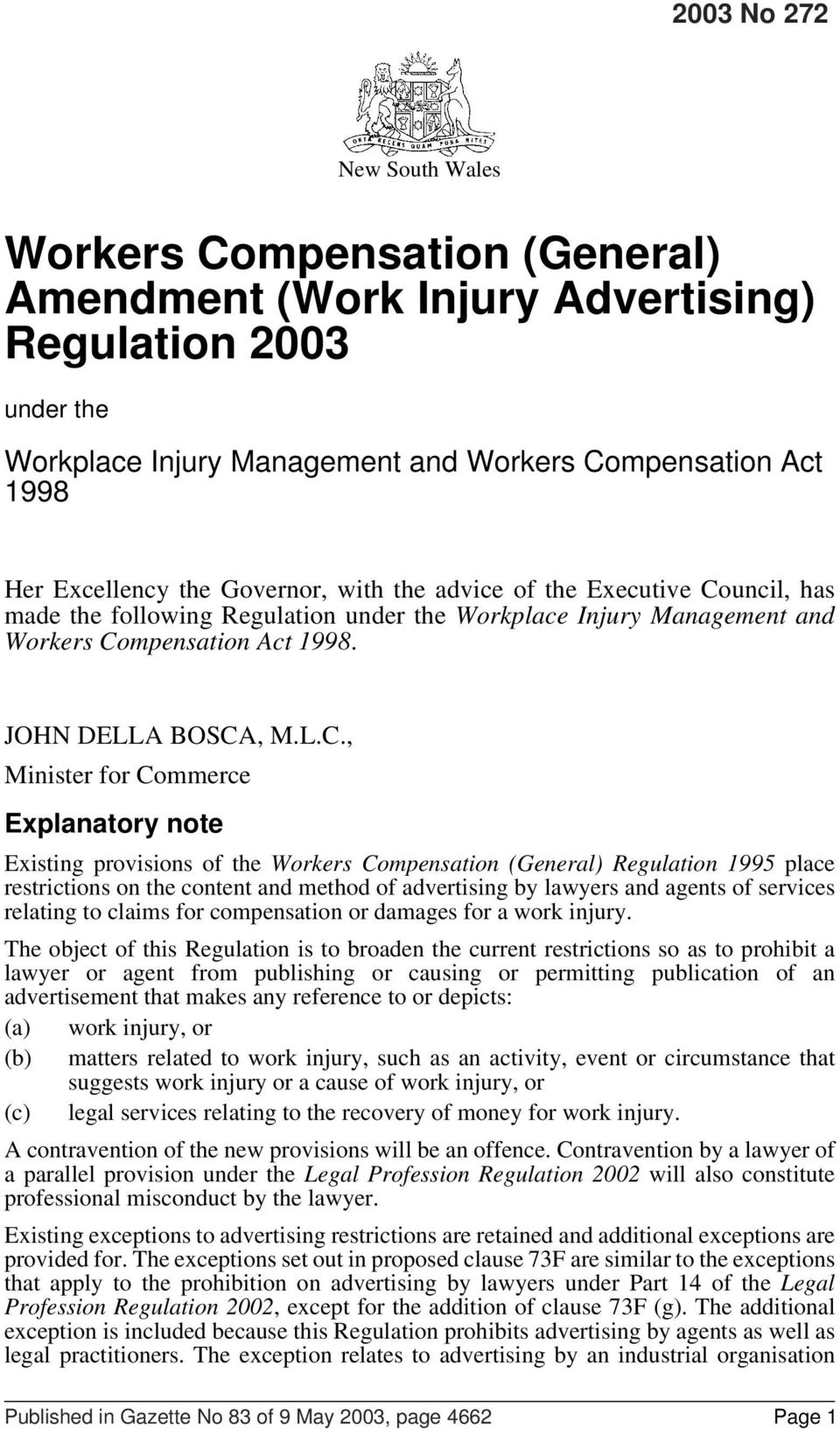uncil, has made the following Regulation under the Workplace Injury Management and Workers Co