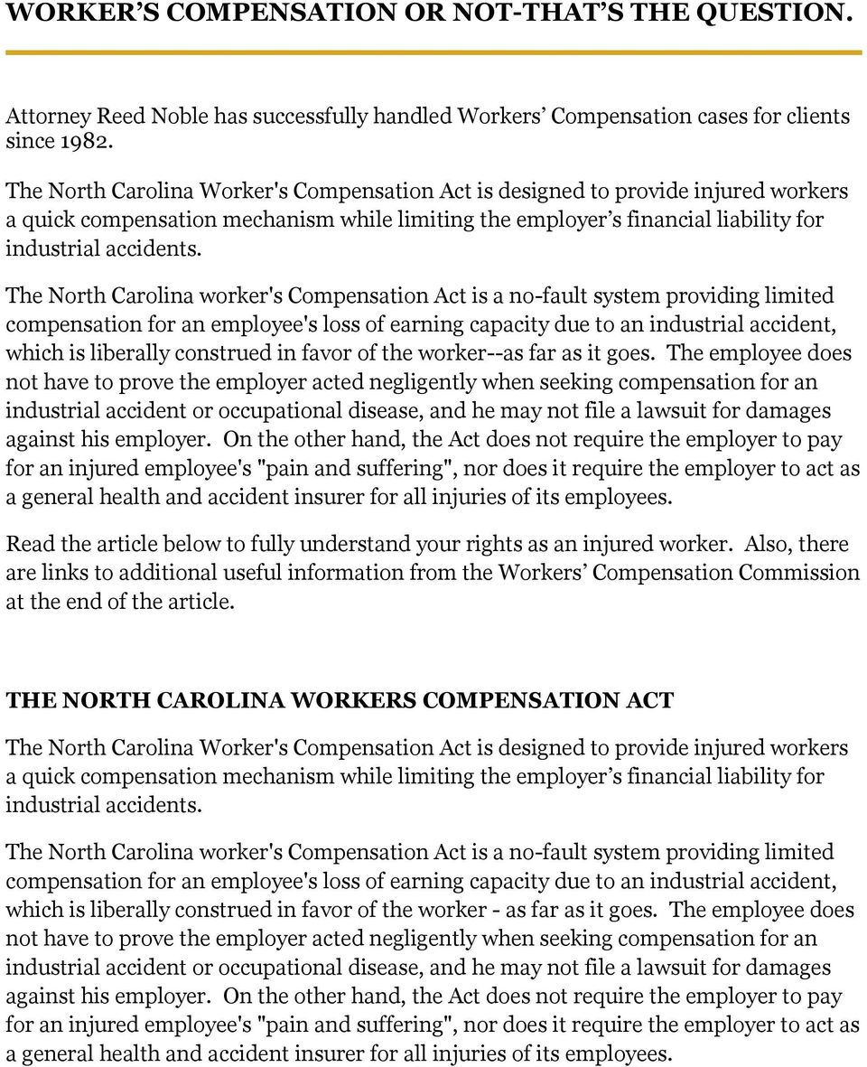 The North Carolina worker's Compensation Act is a no-fault system providing limited compensation for an employee's loss of earning capacity due to an industrial accident, which is liberally construed