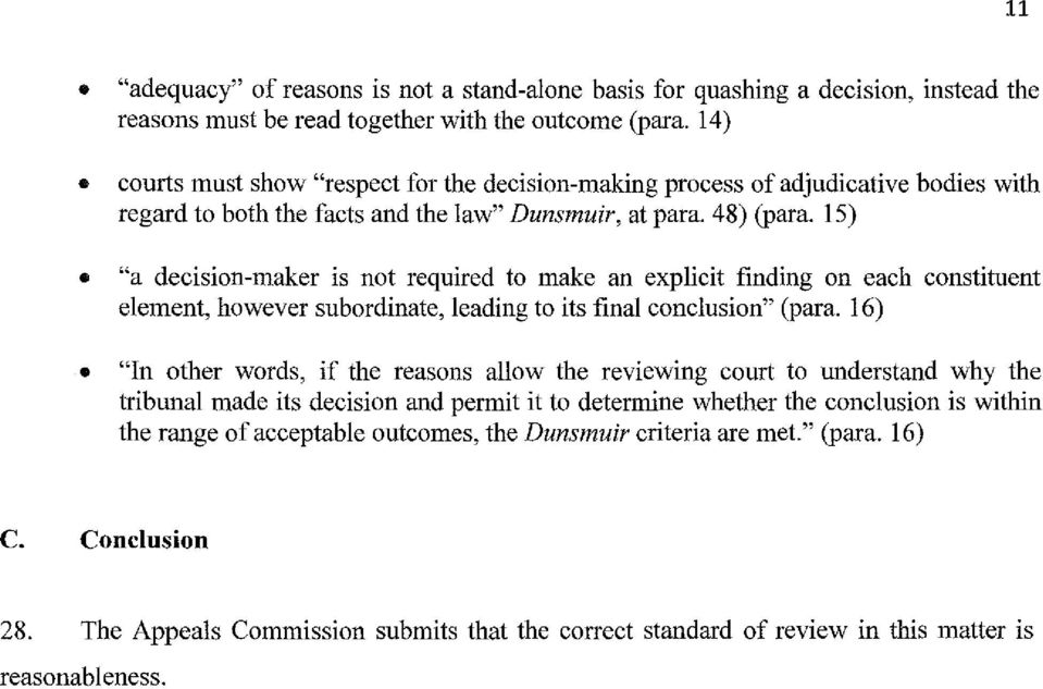 "15) ""a decision-maker is not required to make an explicit finding on each constituent element, however subordinate, leading to its final conclusion"" (para."