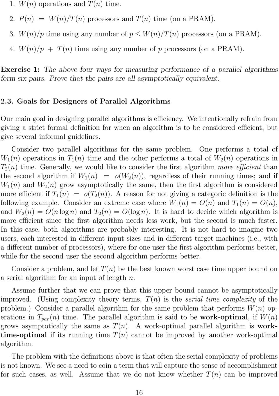 Prove that the pairs are all asymptotically equivalent. 2.3. Goals for Designers of Parallel Algorithms Our main goal in designing parallel algorithms is efficiency.