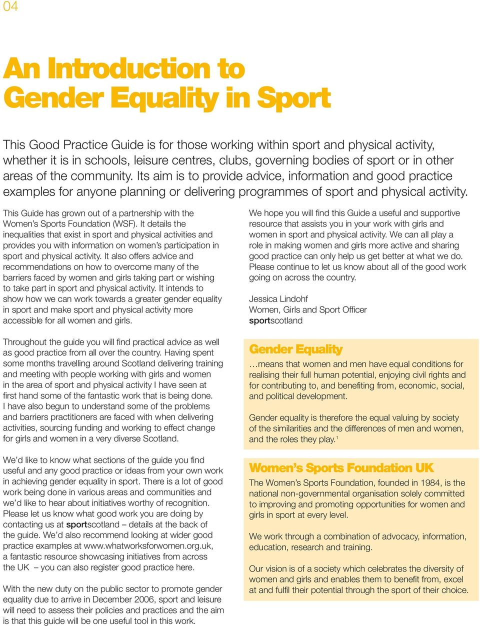 This Guide has grown out of a partnership with the Women s Sports Foundation (WSF).