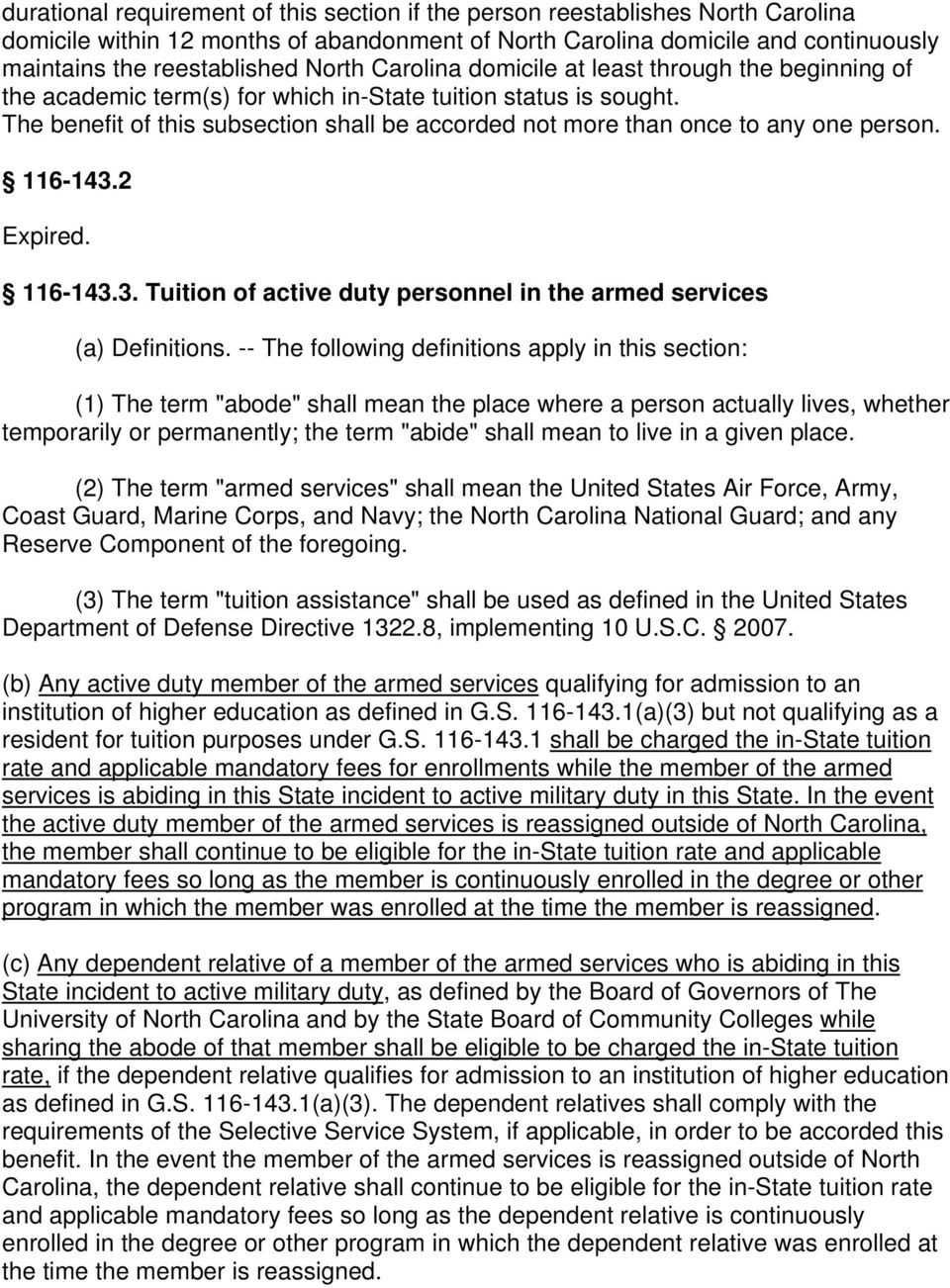 The benefit of this subsection shall be accorded not more than once to any one person. 116-143.2 Expired. 116-143.3. Tuition of active duty personnel in the armed services (a) Definitions.