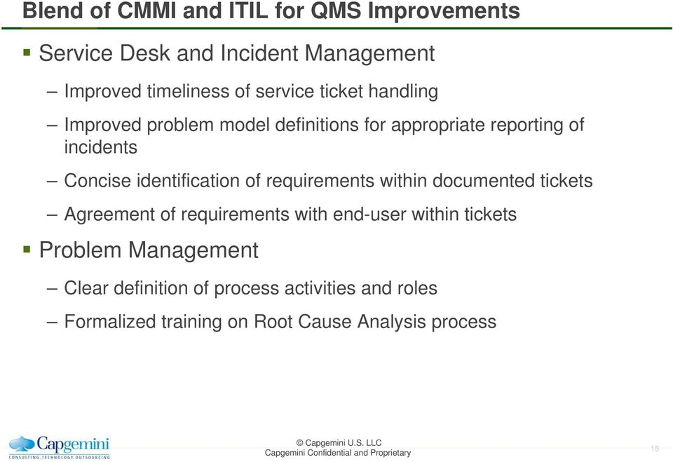 identification of requirements within documented tickets Agreement of requirements with end-user within
