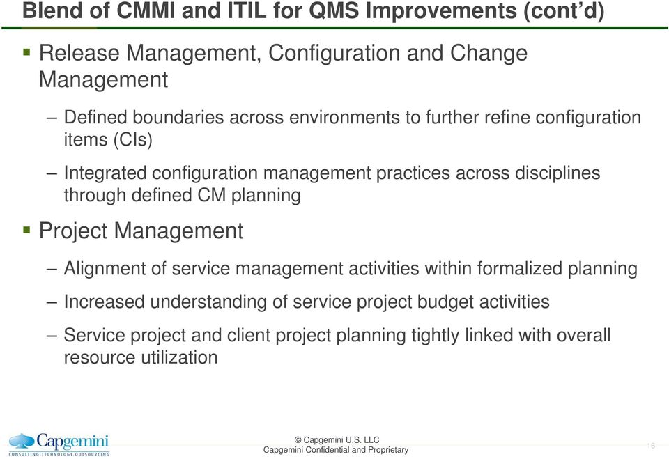 through defined CM planning Project Management Alignment of service management activities within formalized planning Increased