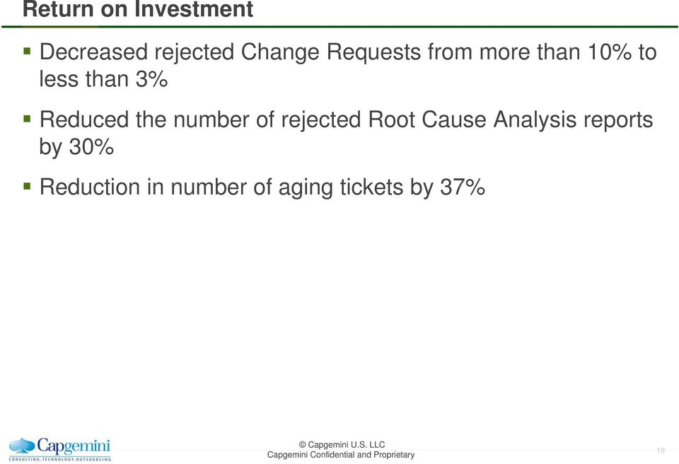 Reduced the number of rejected Root Cause Analysis
