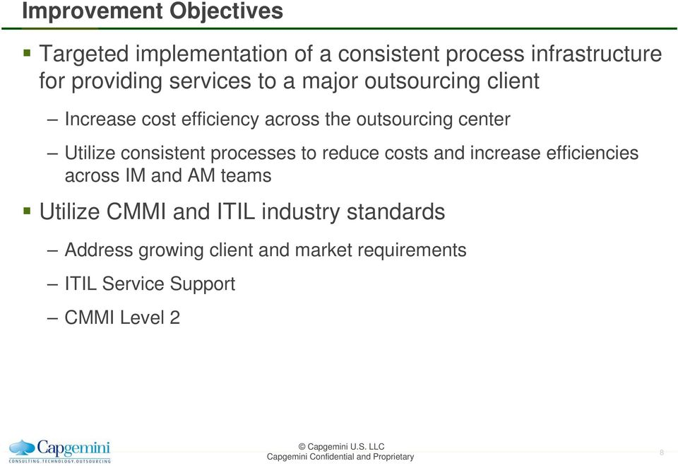 consistent processes to reduce costs and increase efficiencies across IM and AM teams Utilize CMMI and