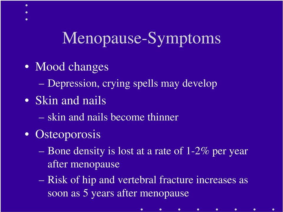 Bone density is lost at a rate of 1-2% per year after menopause