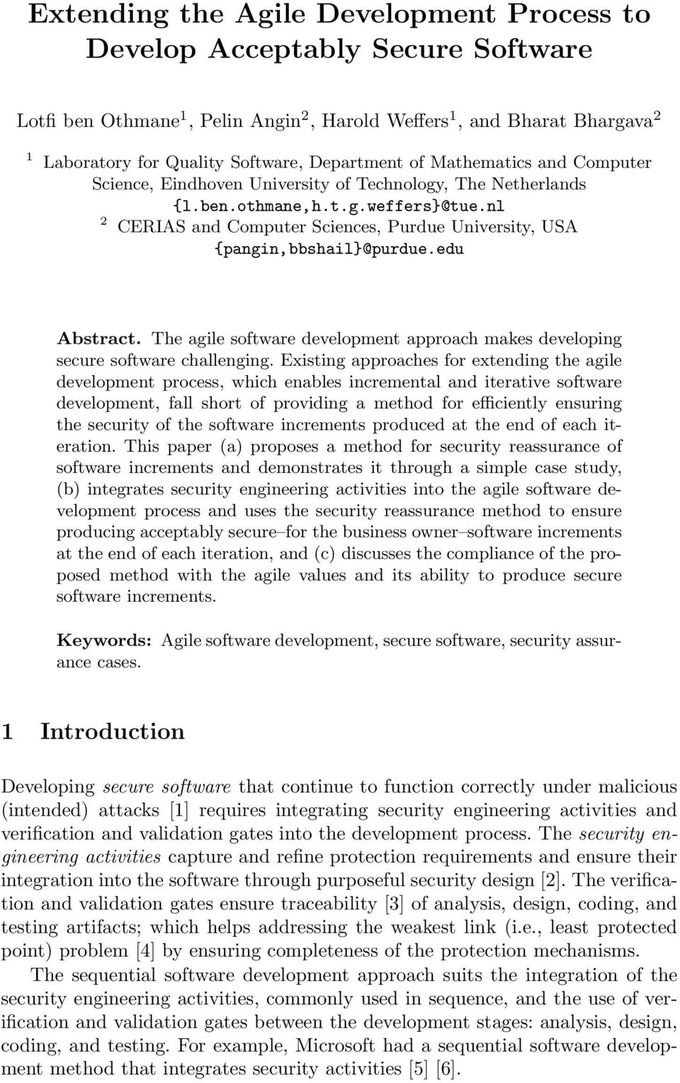 nl 2 CERIAS and Computer Sciences, Purdue University, USA {pangin,bbshail}@purdue.edu Abstract. The agile software development approach makes developing secure software challenging.