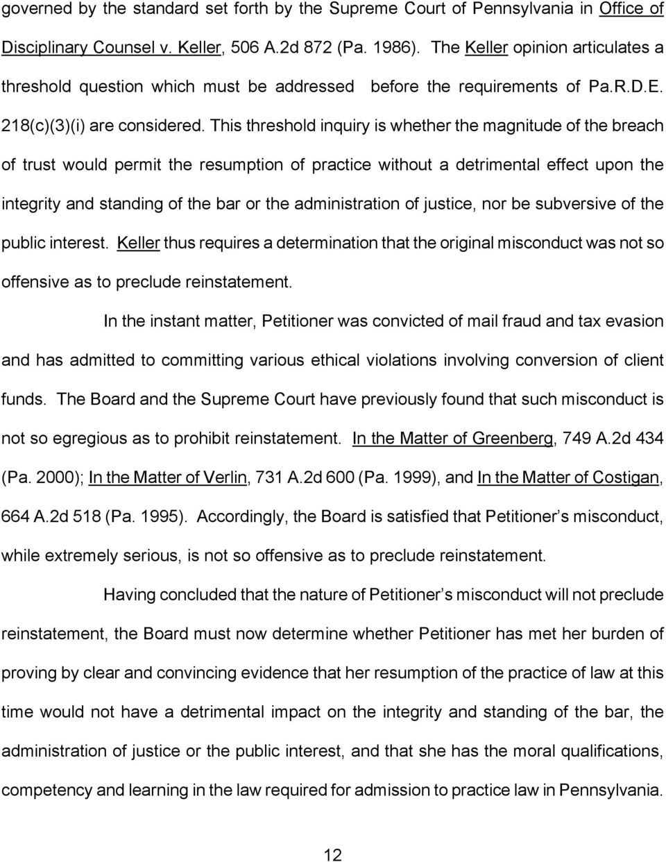 This threshold inquiry is whether the magnitude of the breach of trust would permit the resumption of practice without a detrimental effect upon the integrity and standing of the bar or the