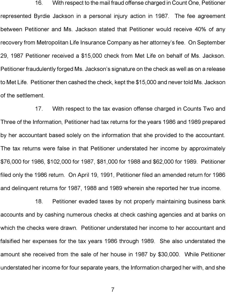 On September 29, 1987 Petitioner received a $15,000 check from Met Life on behalf of Ms. Jackson. Petitioner fraudulently forged Ms.