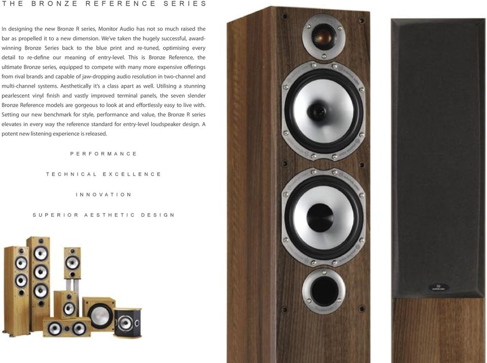 This is Bronze Reference, the ultimate Bronze series, equipped to compete with many more expensive offerings from rival brands and capable of jaw-dropping audio resolution in two-channel and