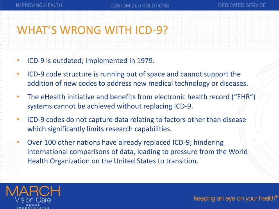 The ehealth initiative and benefits from electronic health record ( EHR ) systems cannot be achieved without replacing ICD-9.