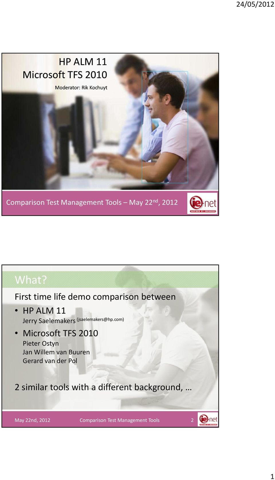 First time life demo comparison between HP ALM 11 Jerry Saelemakers (jsaelemakers@hp.