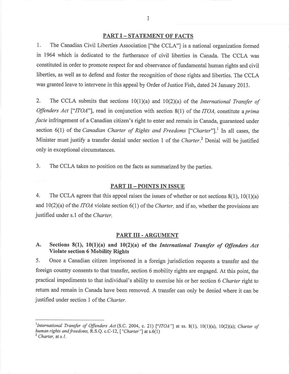 The CCLA was granted leave to intervene in this appeal by Order of Justice Fish, dated 24