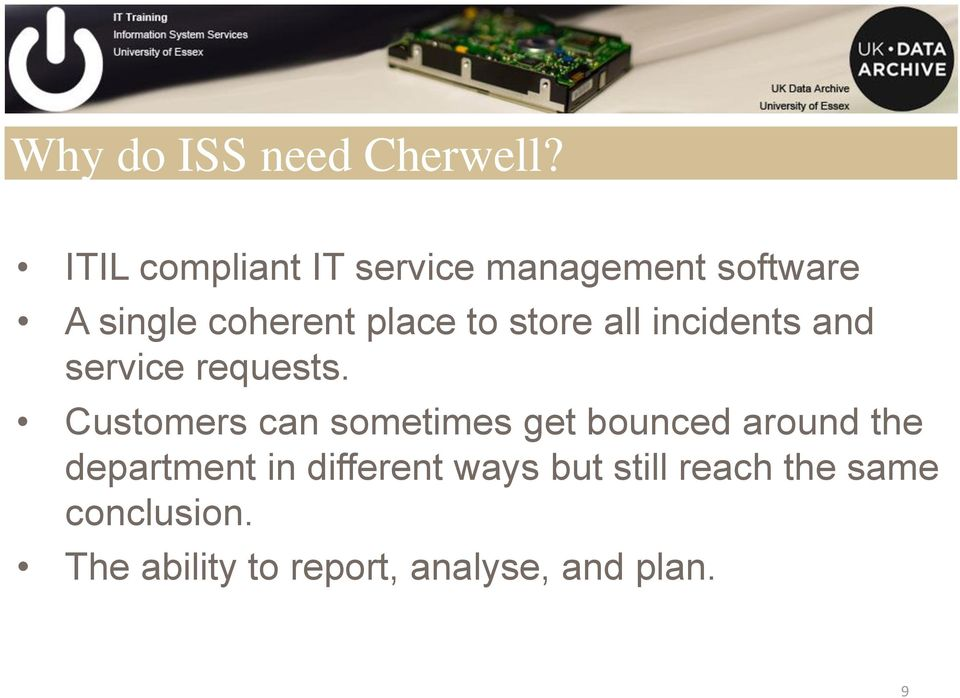 store all incidents and service requests.