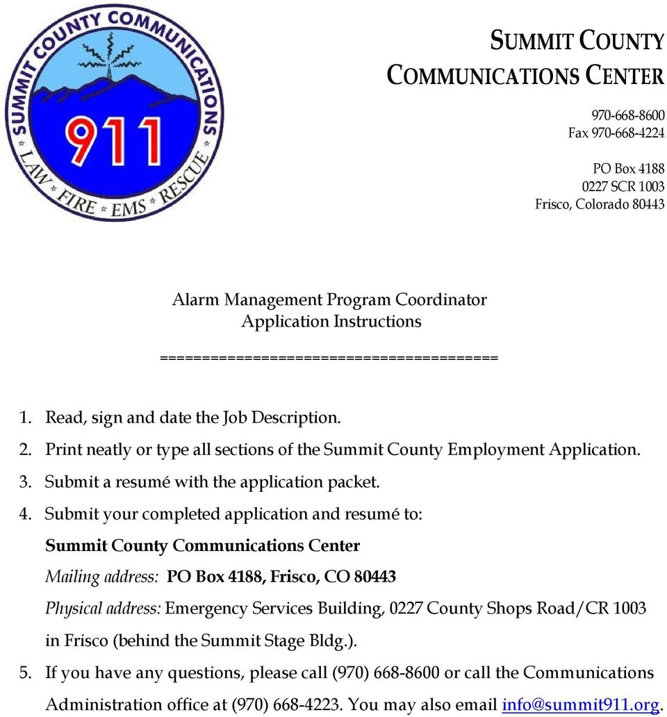 Submit a resumé with the application packet. 4.