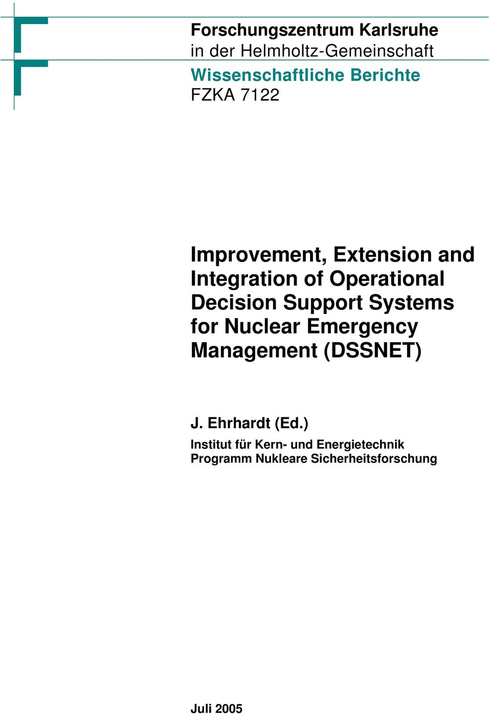 Decision Support Systems for Nuclear Emergency Management (DSSNET) J.