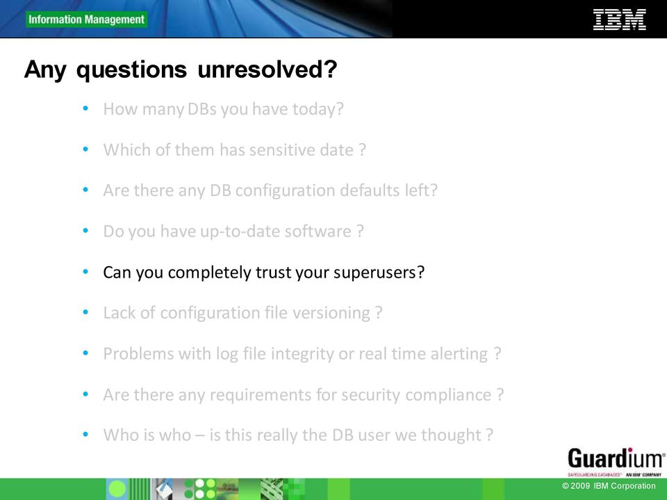 Can you completely trust your superusers? Lack of configuration file versioning?