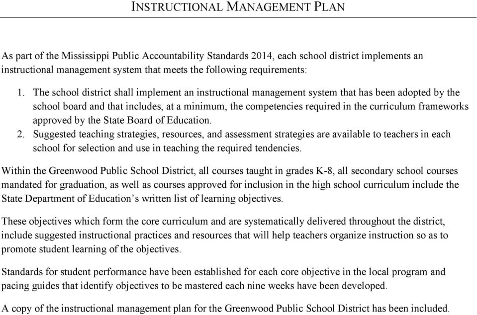 The school district shall implement an instructional management system that has been adopted by the school board and that includes, at a minimum, the competencies required in the curriculum