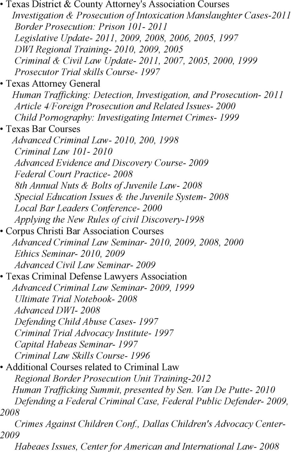 Detection, Investigation, and Prosecution- 2011 Article 4/Foreign Prosecution and Related Issues- 2000 Child Pornography: Investigating Internet Crimes- 1999 Texas Bar Courses Advanced Criminal Law-