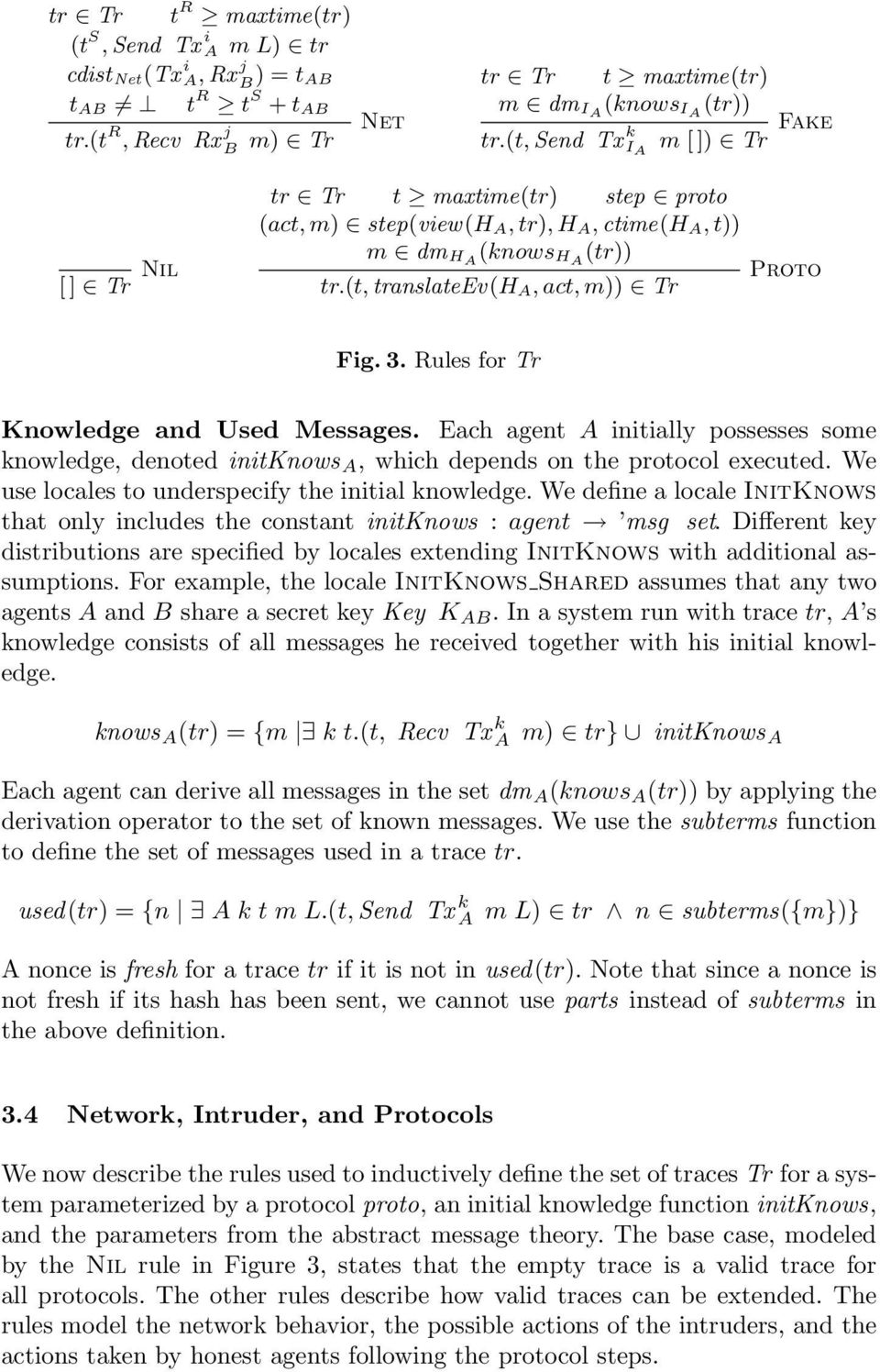 Rules for Tr Knowledge and Used Messages. Each agent A initially possesses some knowledge, denoted initknows A, which depends on the protocol executed.