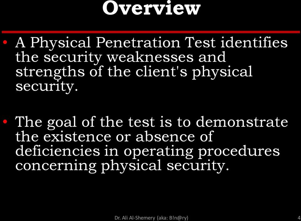 The goal of the test is to demonstrate the existence or absence of