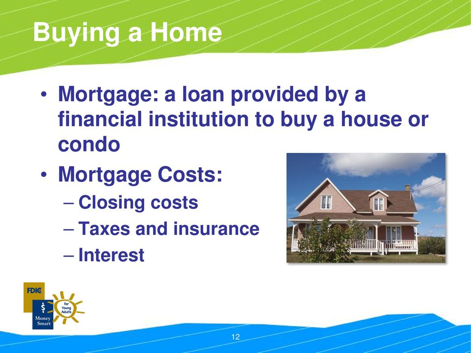 to buy a house or condo Mortgage