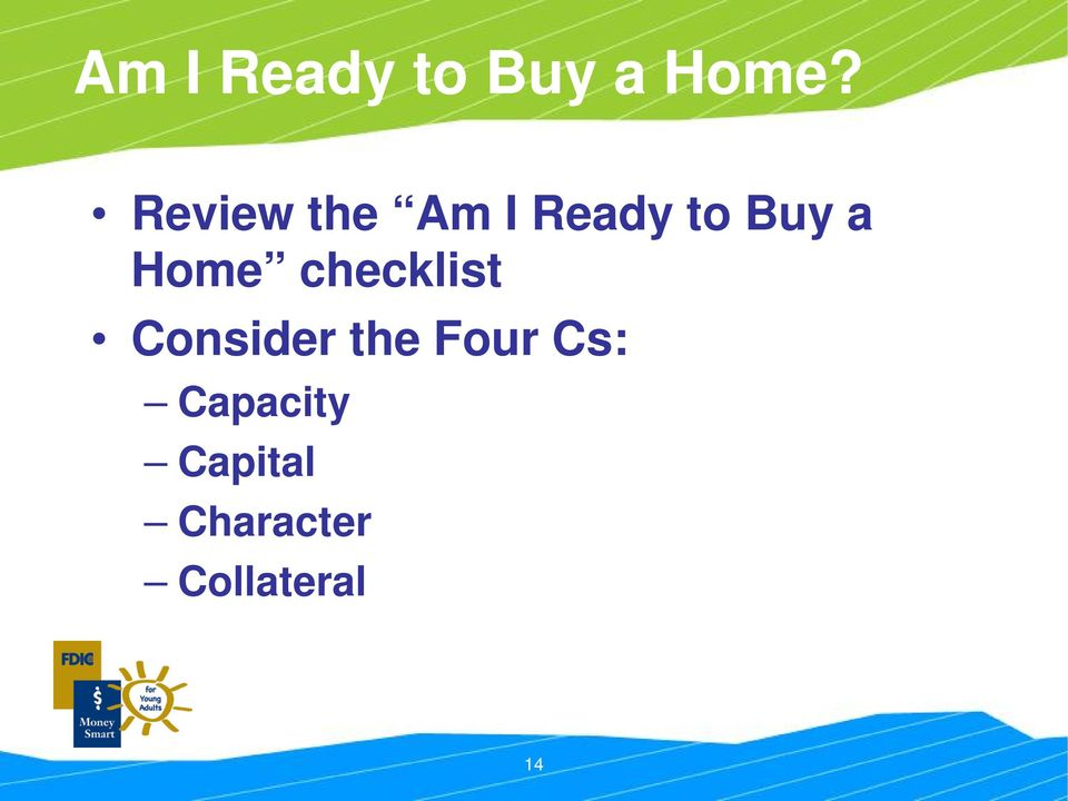 Home checklist Consider the Four