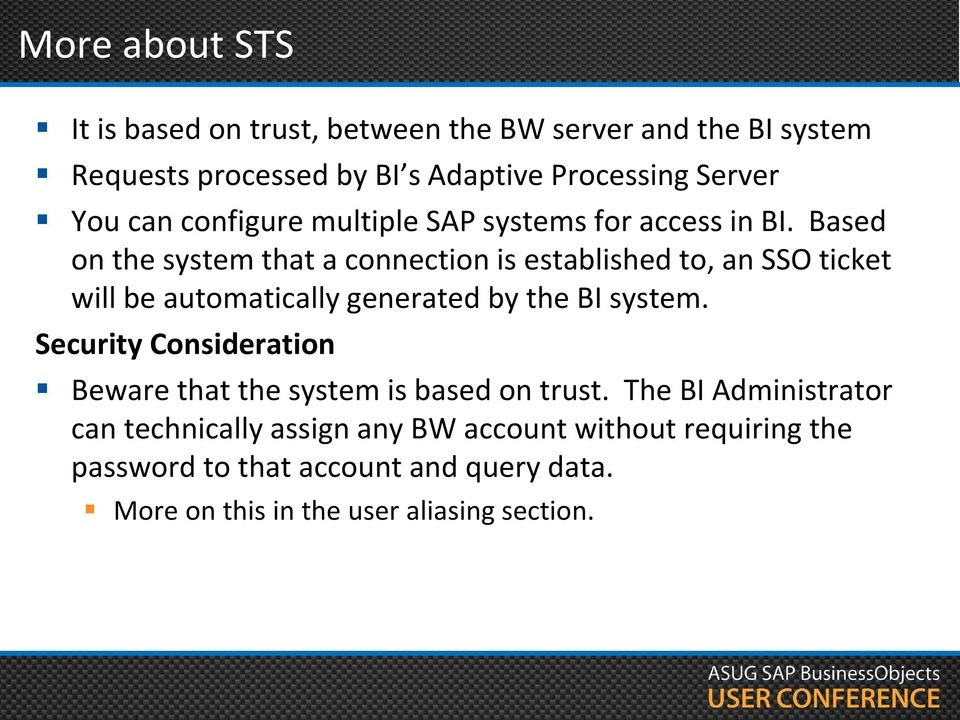 Based on the system that a connection is established to, an SSO ticket will be automatically generated by the BI system.