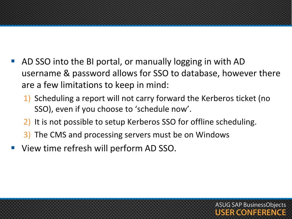 forward the Kerberos ticket (no SSO), even if you choose to schedule now.