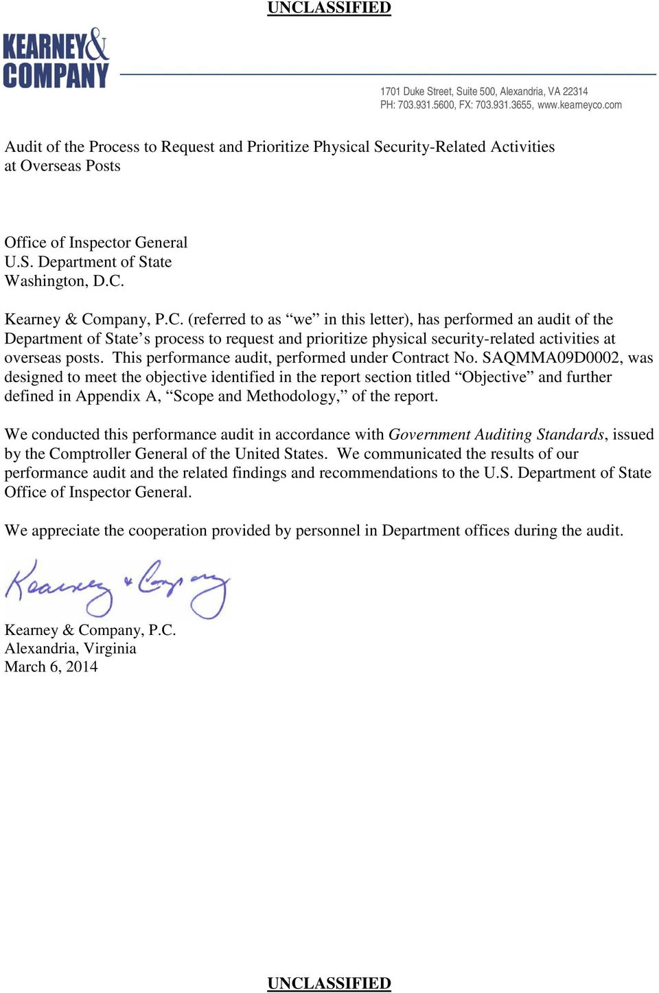 Kearney & Company, P.C. (referred to as we in this letter), has performed an audit of the Department of State s process to request and prioritize physical security-related activities at overseas posts.
