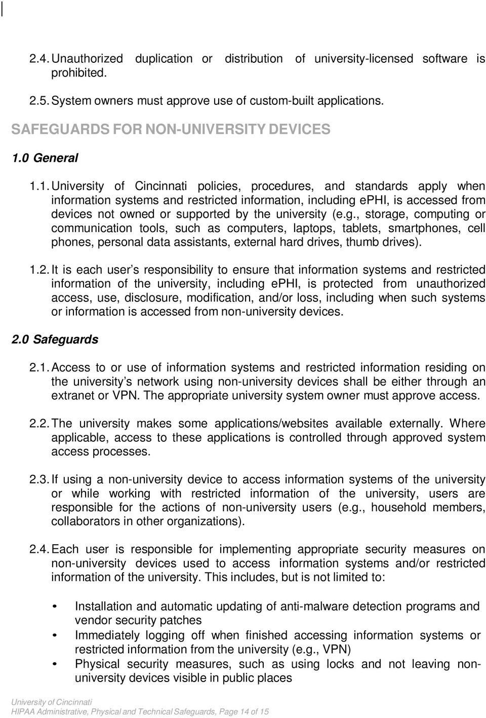 ephi, is accessed from devices not owned or supported by the university (e.g.