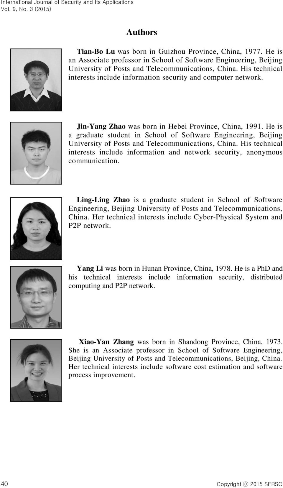 He is a graduate student in School of Software Engineering, Beijing Posts and Telecommunications, China. His technical interests include information and network security, anonymous communication.