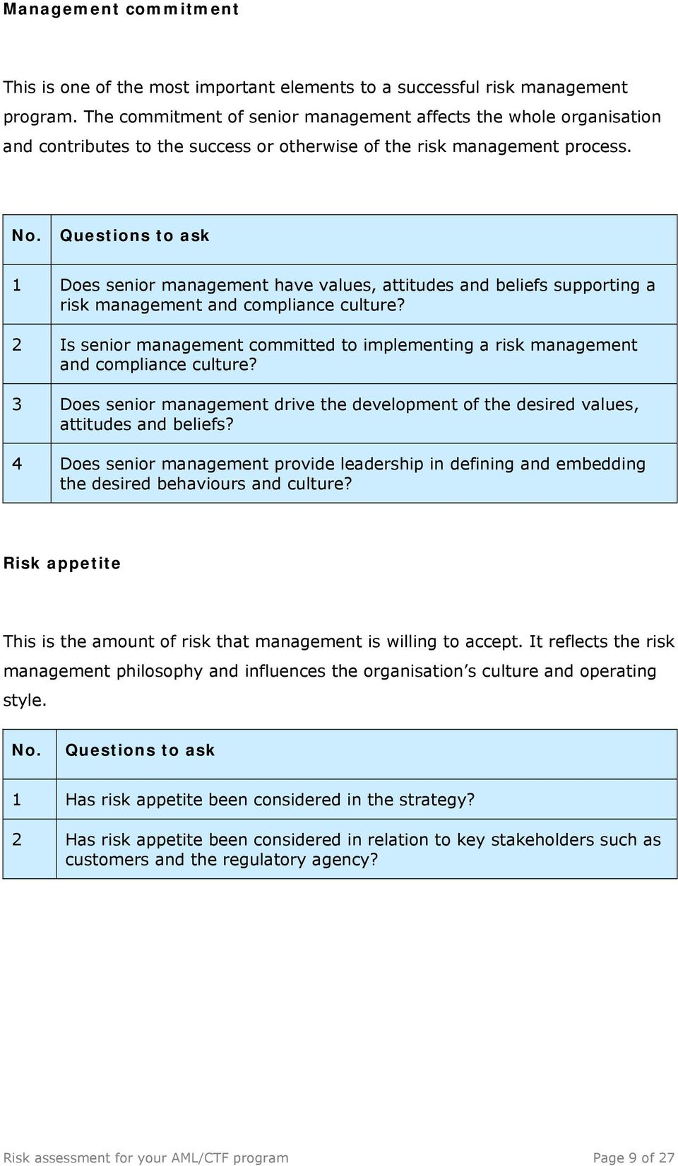 Questions to ask 1 Does senior management have values, attitudes and beliefs supporting a risk management and compliance culture?